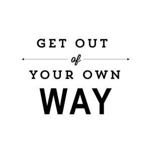get-out-of-your-own-way-blog-image