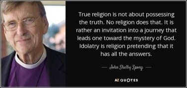 quote-true-religion-is-not-about-possessing-the-truth-no-religion-does-that-it-is-rather-an-john-shelby-spong-89-12-36
